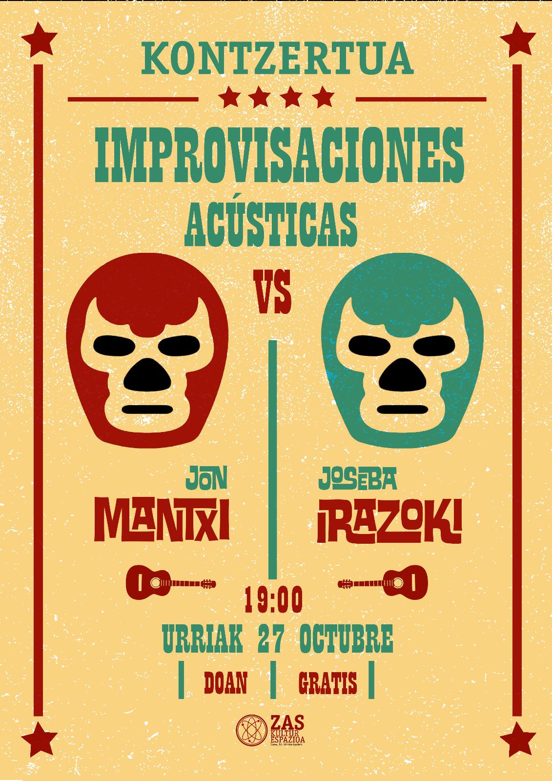 Jueves 27 OCT: Improvisaciones Acústicas, Jon Mantzi vs. JosebaIrazoki.